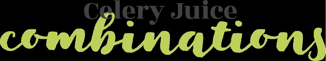 Celery juice combinations