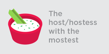 The Host/Hostess with the Mostest