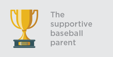 The Supportive Baseball Parent