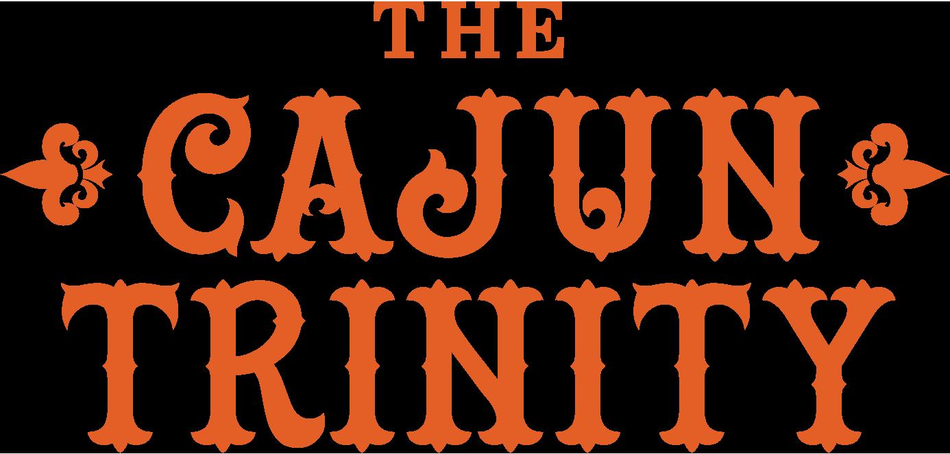The Cajun Trinity