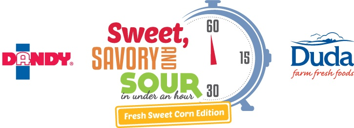 Dandy and Duda Farm Fresh Foods - Sweet, Savory and Sour in under an hour - Fresh Sweet Corn Edition